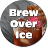 Brew Over Ice Iced Tea
